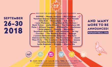 POP MONTREAL ANNOUNCES FIRST WAVE OF PROGRAMMING FEATURING SOPHIE, WANDA JACKSON, DANIEL LANOIS, KILO KISH, HOMESHAKE, WOLF PARADE AND MORE
