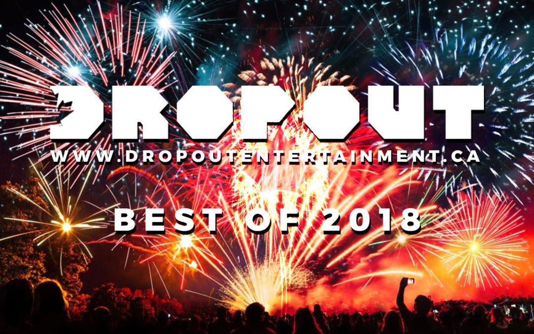 Dropout's Best of 2018