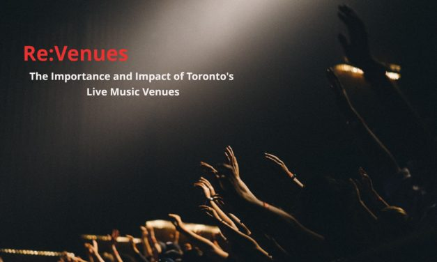 Re:Venues: The Importance And Impact Of Toronto's Live Music Venues