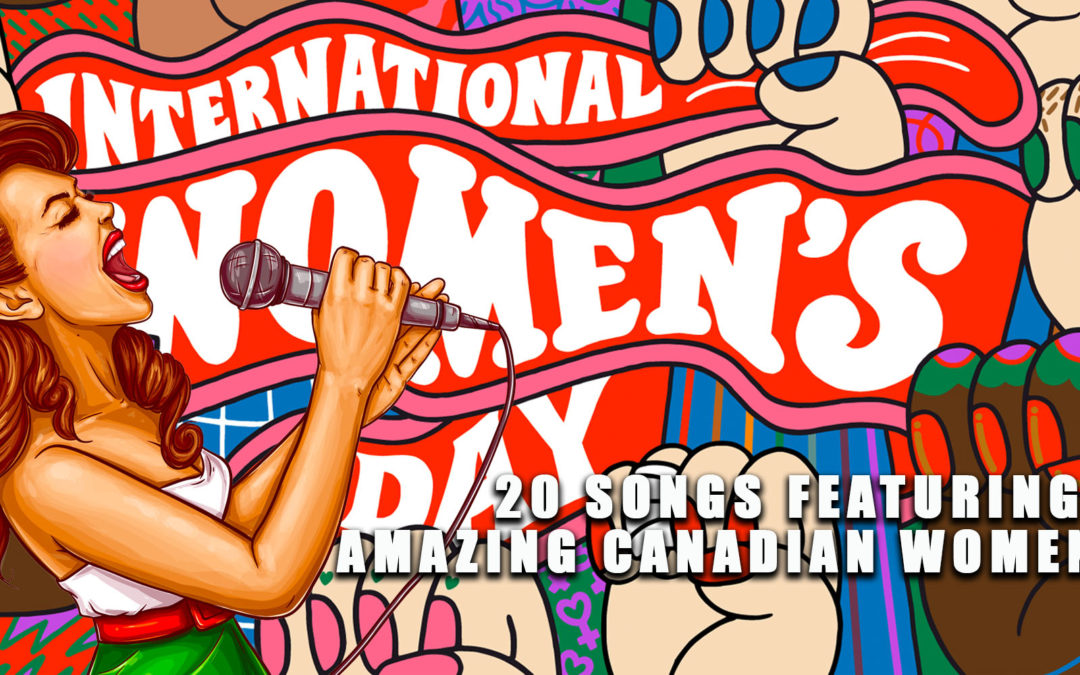 20 songs featuring amazing Canadian women