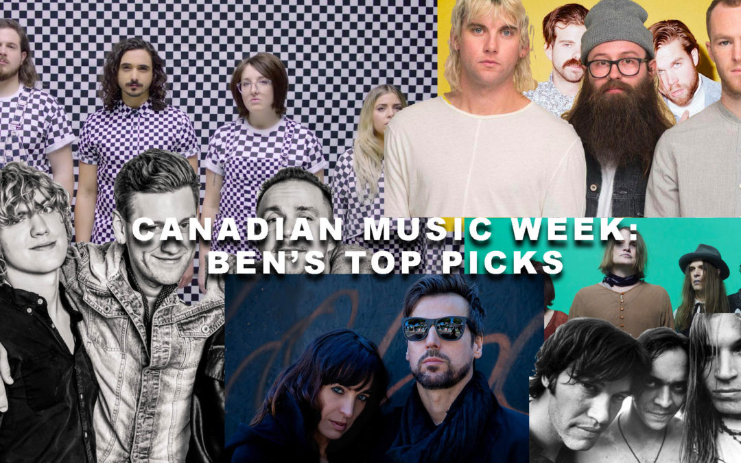 Canadian Music Week: Ben's Top Picks