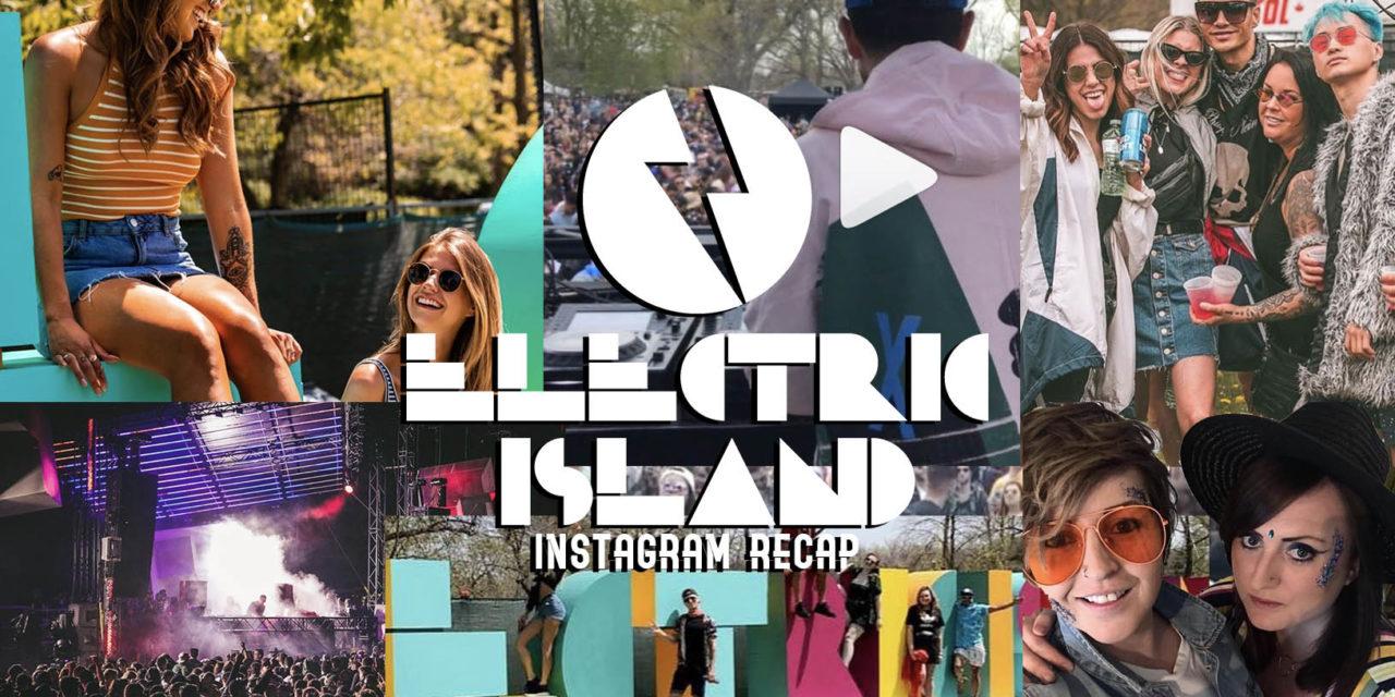 Electric Island Season Opener Instagram Recap