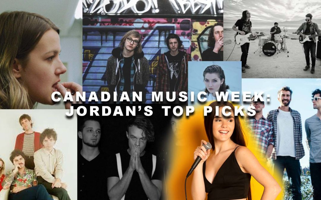 Canadian Music Week: Jordan's Top Picks