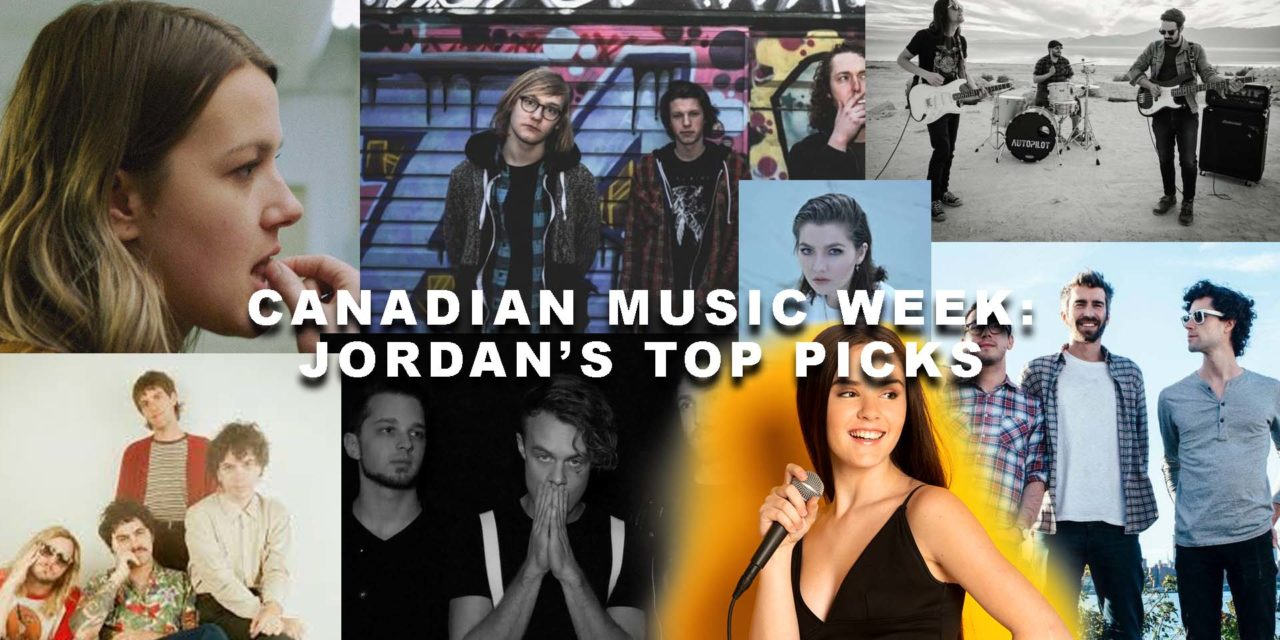 Canadian Music Week: Jordan's Top Picks