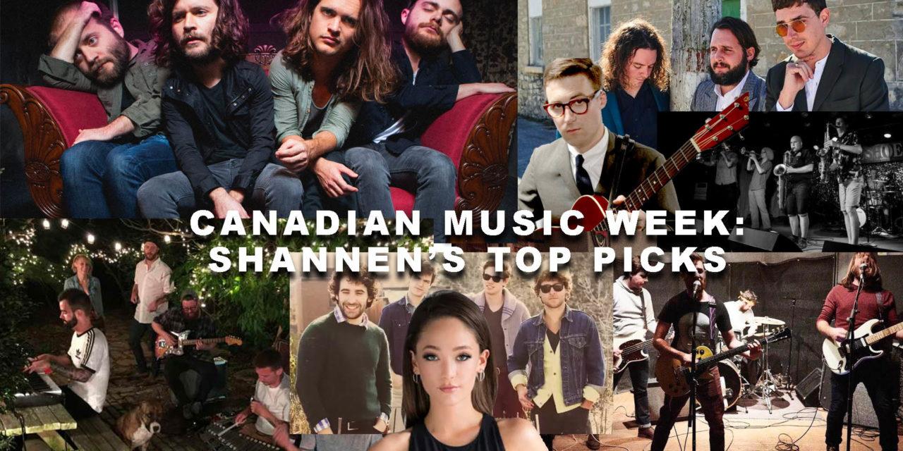 Canadian Music Week: Shannen's Top Picks