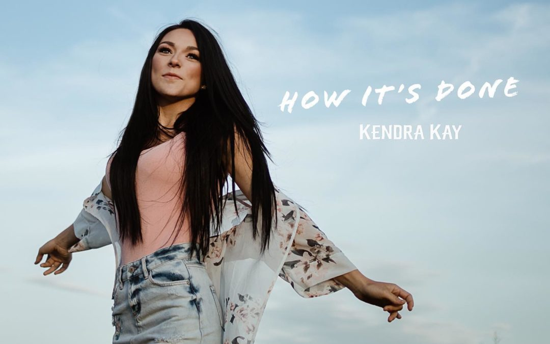 Kendra Kay – How It's Done (New Video)