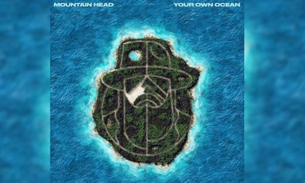 Mountain Head – Your Own Ocean (New Single)