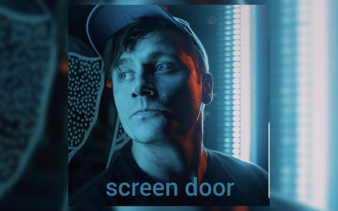(Premiere) Screen Door – Skylar Bouchard