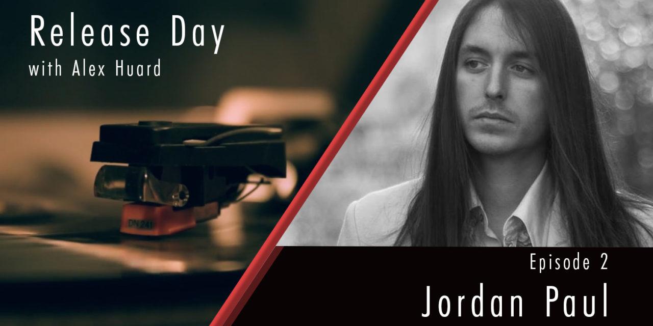 Release Day Ep 2 – Jordan PauL