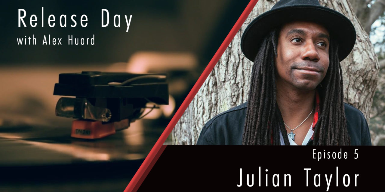 RELEASE DAY EP 5 – Julian Taylor