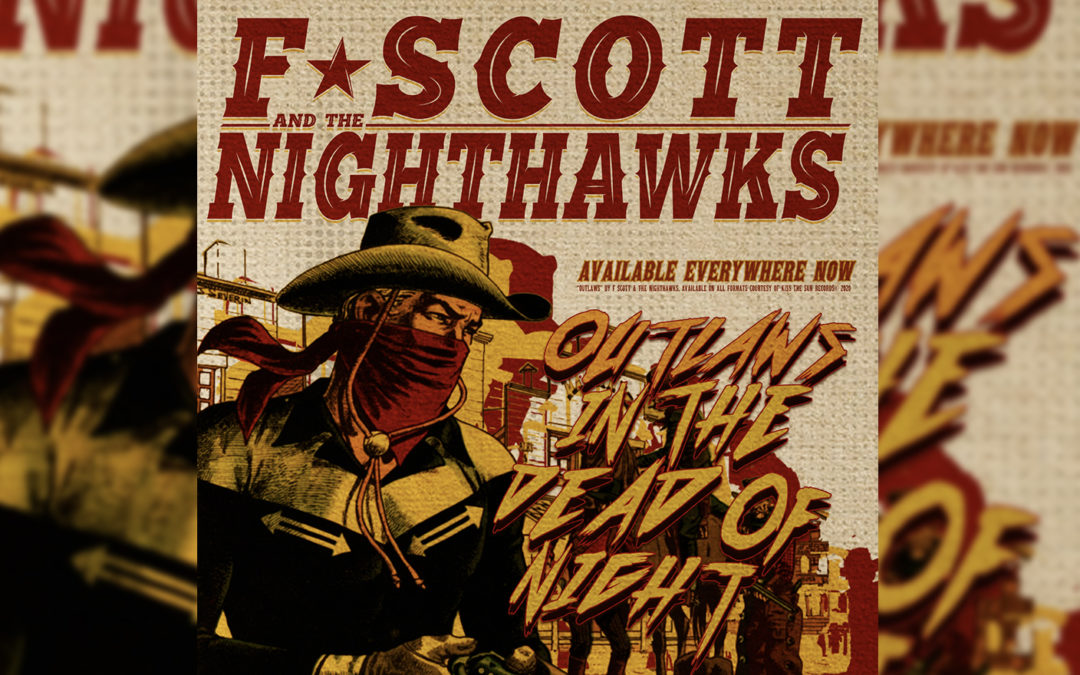 Outlaws – F. Scott & The Nighthawks (New Music Video)