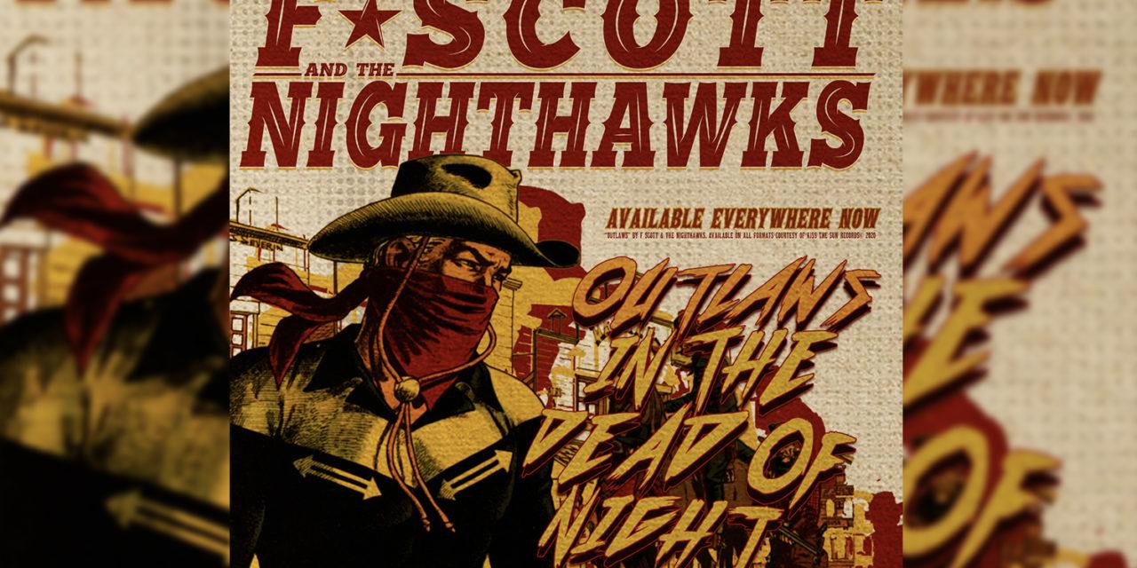 Outlaws – F. Scott & The Nighthawks (New Music Video)