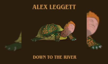 Down To The River – Alex Leggett (New Single)