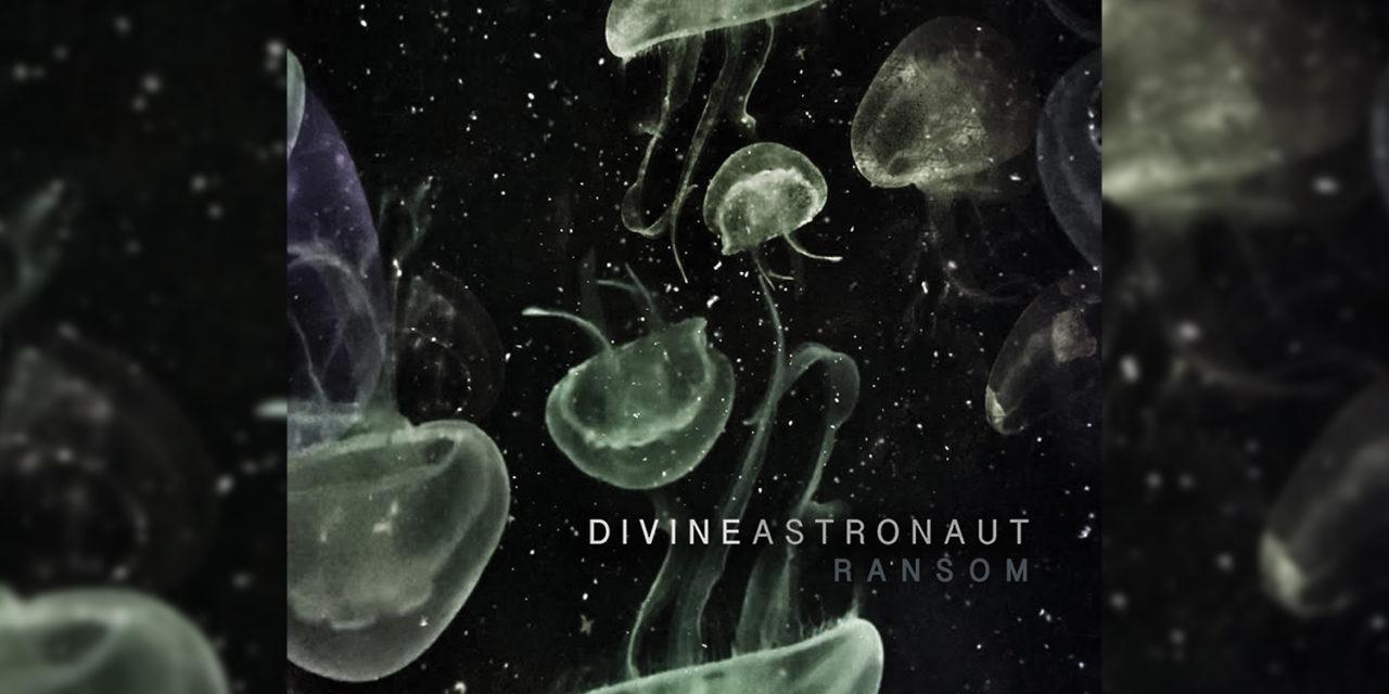 (Premiere) Ransom – Divine Astronaut (New Single)