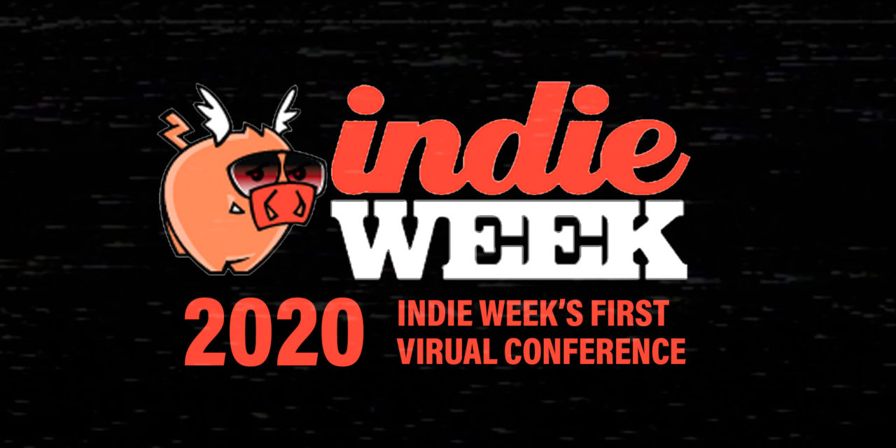 Indie Week's First Virtual Conference A Success!