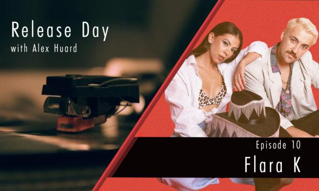 Release Day Ep 10 – Flara K