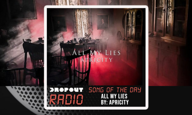 All My Lies By Apricity – Dropout RAdio Song Of The Day Feb 9