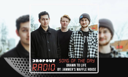 Drawn To Life By Jammer's Waffle House – Dropout Radio's Song Of The Day
