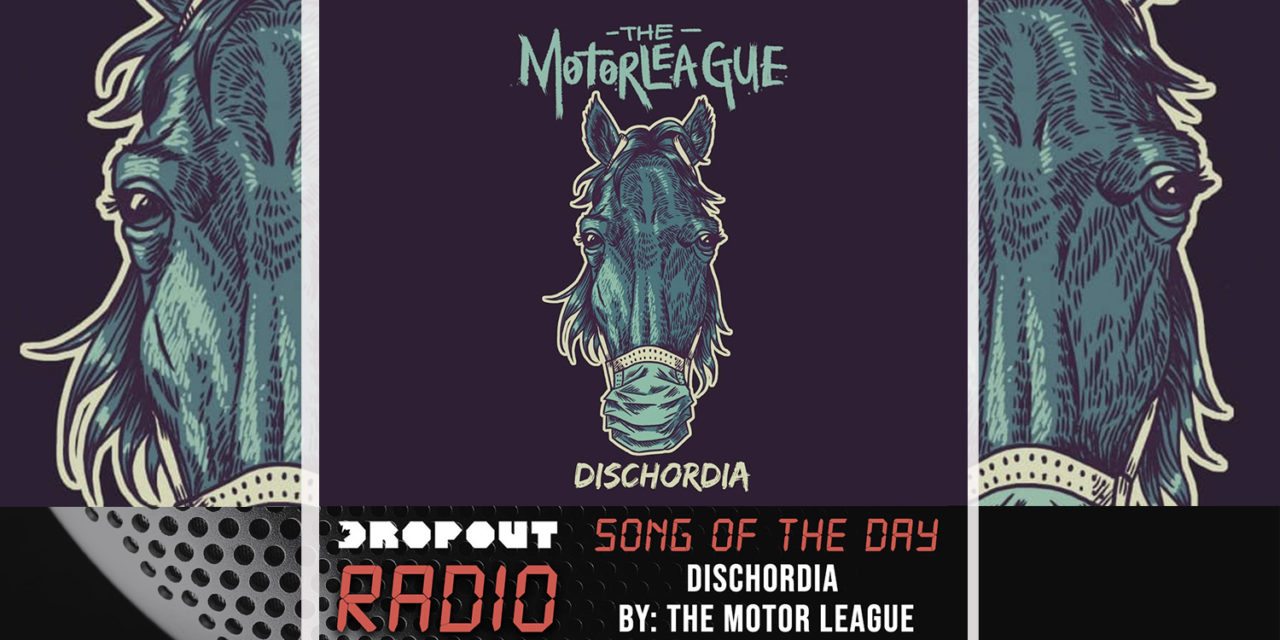 Dischordia by The Motorleague – Dropout Radio Song Of The Day