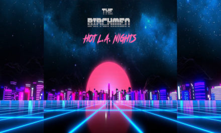 The Birchmen – Hot L.A. Nights (Album Review)