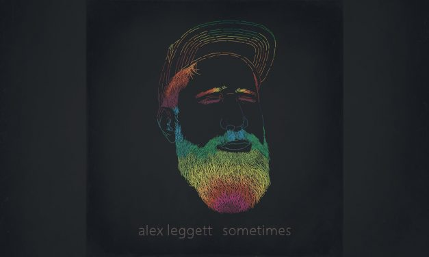 "Folk Singer/Songwriter Alex Leggett Releases New Single ""Sometimes"""