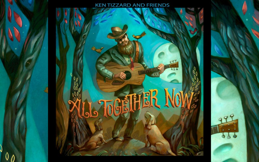 """Ken Tizzard And Friends Release """"All Together Now"""" – 13 Classic Songs Re-interpreted By 44 Different Musicians From Across Canada And The United States"""